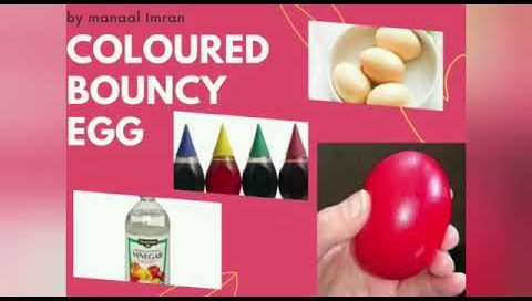 Coloured Egg Bouncy Experiment | By Manaal Imran