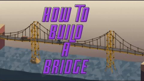 How to Build a Bridge